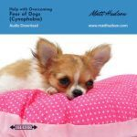 Fear of Dogs,Cynophobia,Self Hypnosis